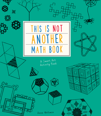 This Is Not Another Math Book: A Smart Art Activity Book Paperback by Anna Weltman