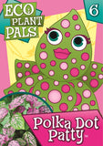 Eco Plant Pals Kit w/Seeds - Polka Dot Patty - Off The Wall Toys and Gifts