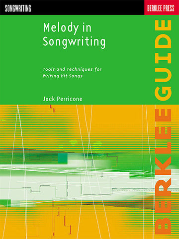 MELODY IN SONGWRITTING - BERKLEE GUIDE