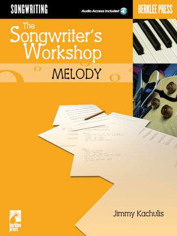 KACHULIS THE SONGWRITERS WORKSHOP MELODY
