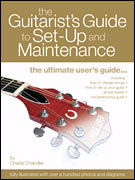 GUITARIST´S GUIDE SET-UP AND MAINTENANCE