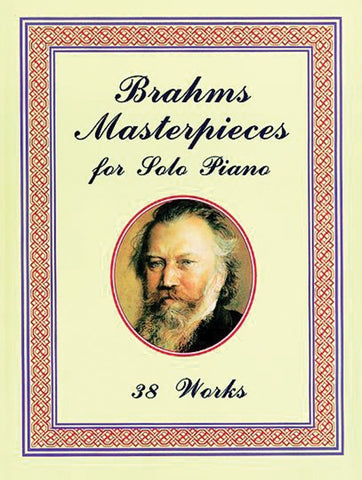 BRAHMS MASTERPICES OF PIANO MUSIC 29 WORKS