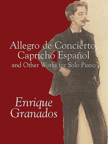 ALLEGRO DE CONCIERTO CAPRICHO ESPAÑOL AND OTHER WORKS FOR PIANO