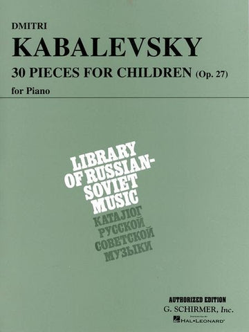 KABALEVSKY 30 PIECES FOR CHILDREN OP. 27