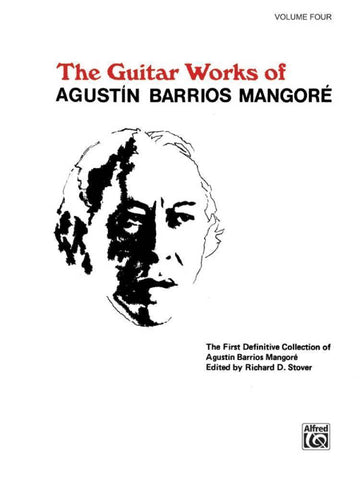 GUITAR WORKS OF AGUSTIN BARRIOS VOL. 4