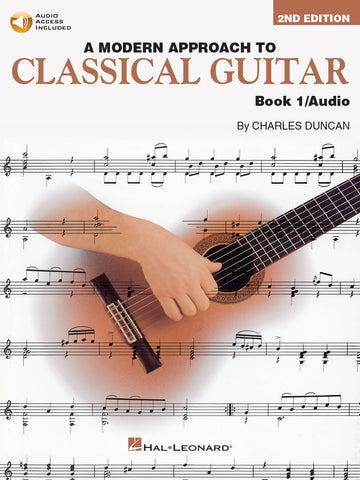 A MODERN APPROACH TO CLASSICAL GUITAR – 2ND EDITION BOOK 1
