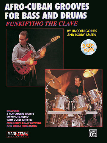 FUNKIFYING THE CLAVE: AFRO-CUBAN GROOVES BASS AND DRUMS /CD