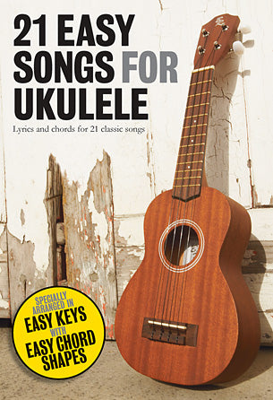 21 EASY SONGS FOR UKULELE WITH CHORDS AND LYRICS