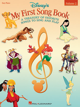 DISNEYS MY FIRST SONGBOOK – VOLUME 2 A TREASURY OF FAVORITE SONGS TO SING AND PLAY
