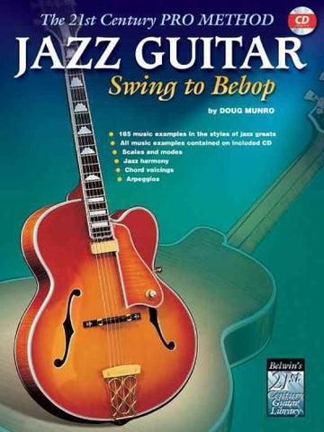 THE 21ST. CENTURY PRO METHOD: JAZZ GUITAR SWING TO BEBOP /CD