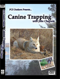 Canine Trapping DVD with John Chagnon Red Fox, Grey Fox, Coyote, Badger & Bobcat Trapping Instruction