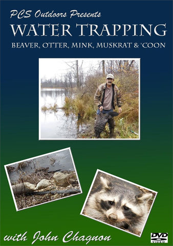 Water Trapping DVD with John Chagnon - Beaver, Otter, Muskrat, Mink and Raccoon Trapping Instructions