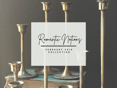 Romantic Notions - The February Collection