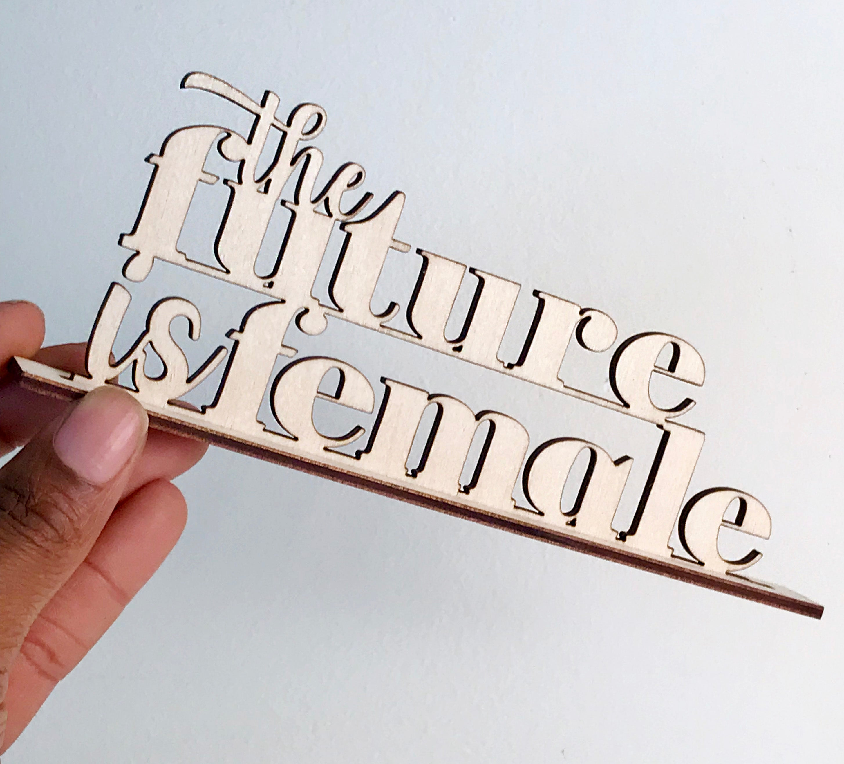 Custom Standing Sign - The Future Is Female
