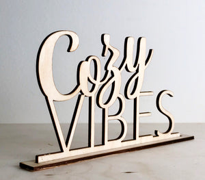 Custom Standing Sign - Cozy VIbes