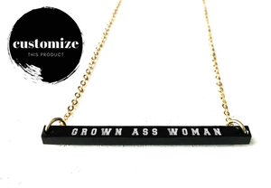 """Grown Ass Woman"" Engraved Bar Necklace - Black Acrylic"