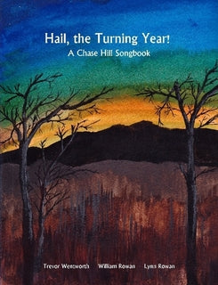 Hail, the Turning Year!: A Chase Hill Songbook