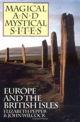 Magical and Mystical Sites: Europe and British Isles