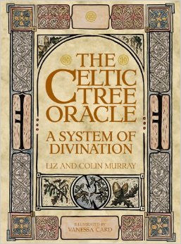 The Celtic Tree Oracle: A System of Divination
