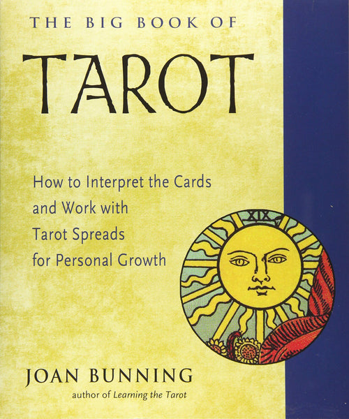 The Big Book of Tarot: How to Interpret the Cards and Work with Tarot Spreads for Personal Growth