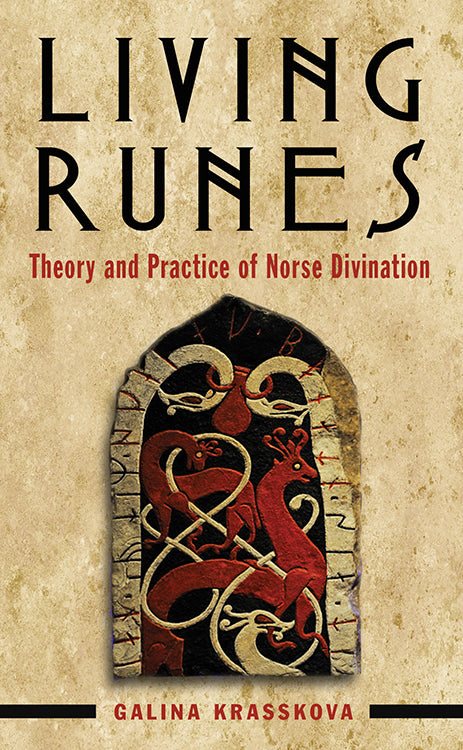 Living Runes : Theory and Practice of Norse Divination
