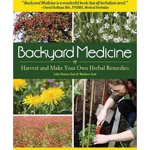 Backyard Medicine: Harvest & Make Your Own Herbal Remedies