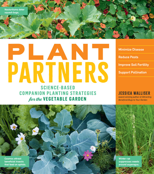 Plant Partners Science-Based Companion Planting Strategies for the Vegetable Garden