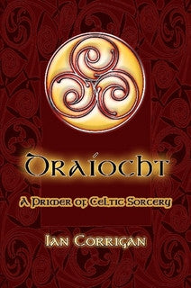 Draiocht: A Primer of Celtic Sorcery