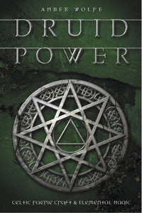 Druid Power: Celtic Faerie Craft & Elemental Magic