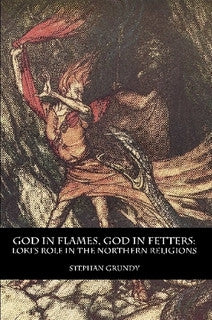 God In Flames, God in Fetters: Loki's Role In the Northern Religion