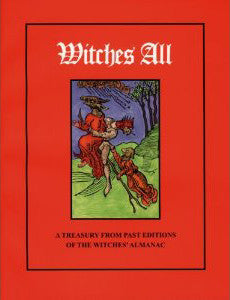 Witches' All: A Treasury from Past Editions of The Witches' Almanac