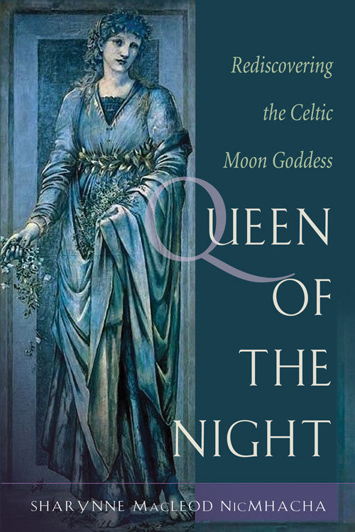 Queen of the Night: Rediscovering the Celtic Moon Godess