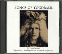 Songs of Yggdrasil: Shamanic Chants from the Northern Mysteries CD
