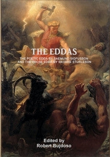 The Eddas: The Poetic Edda by Saemund Sigfusson and The Prose Edda by Snorri Sturleson