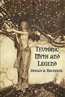 Teutonic Myth and Legend