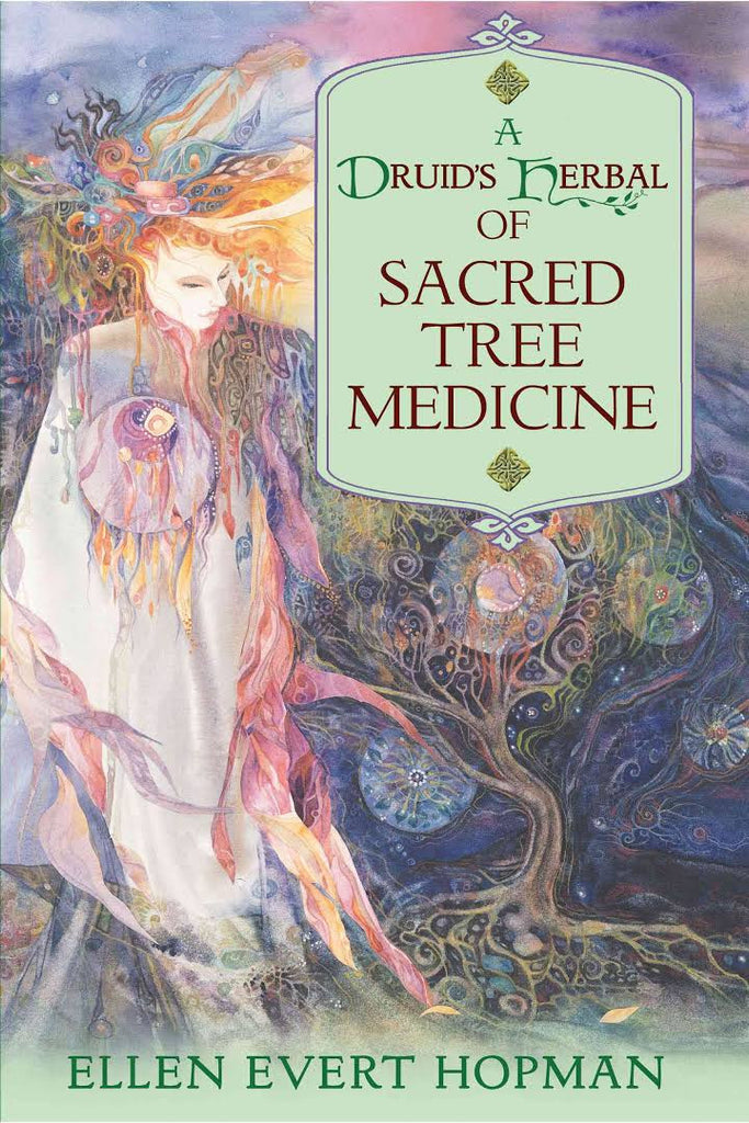 The Druid's Herbal of Sacred Tree Medicine