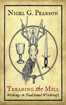 Treading the Mill : Workings in Traditional Witchcraft