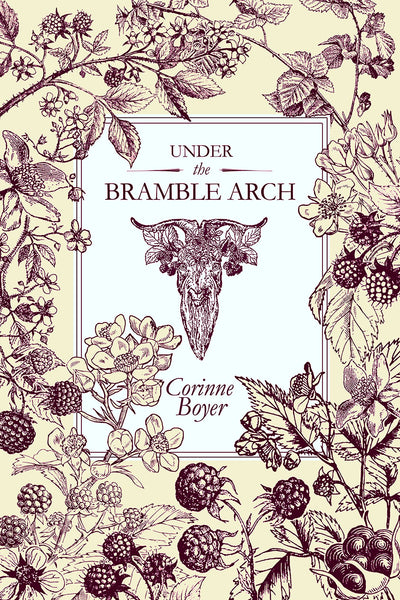 Under the Bramble Arch: A Folk Grimoire of Wayside Plant Lore and Practicum