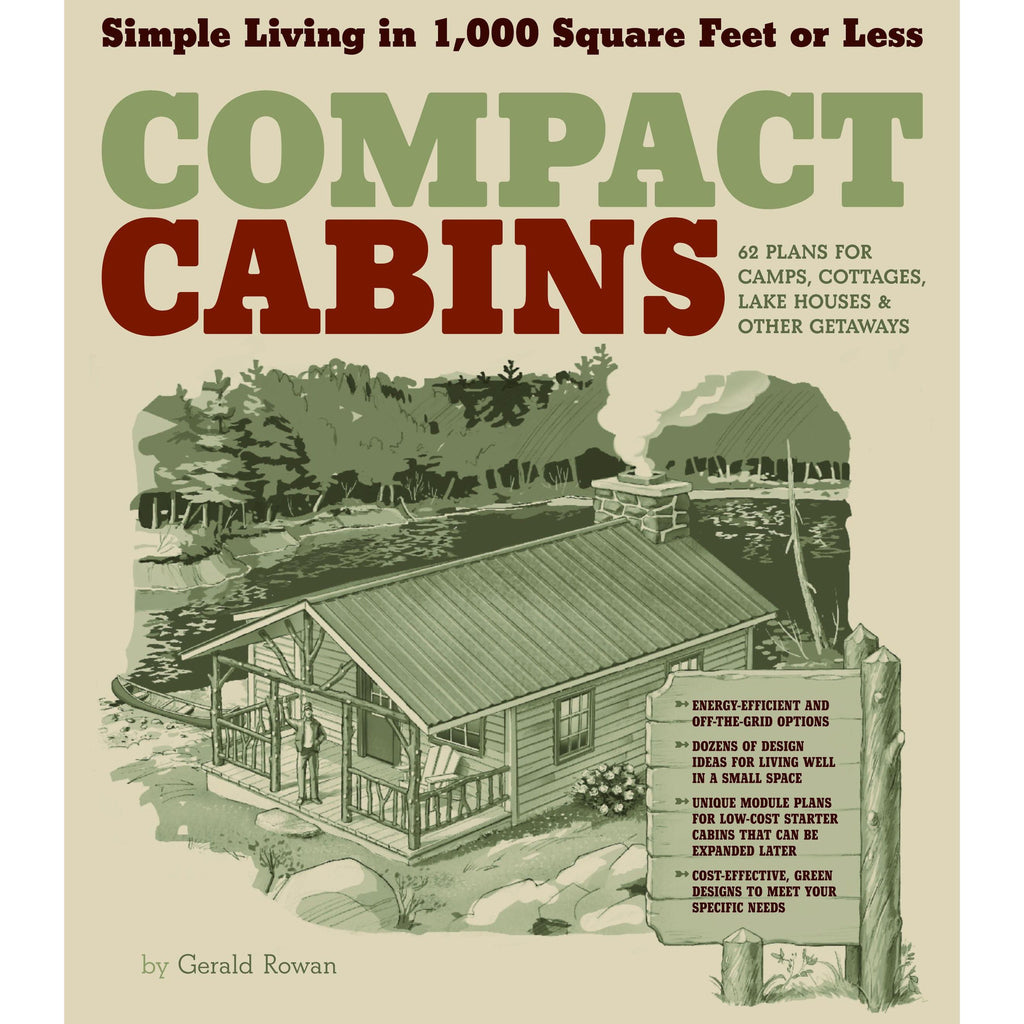 Compact Cabins: Simple Living in 1000 Square Feet or Less