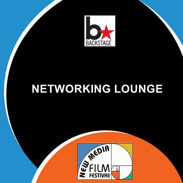 Backstage Networking Lounge June 5th RSVP-not needed for regular June 6th networking lounge - New Media Film Festival