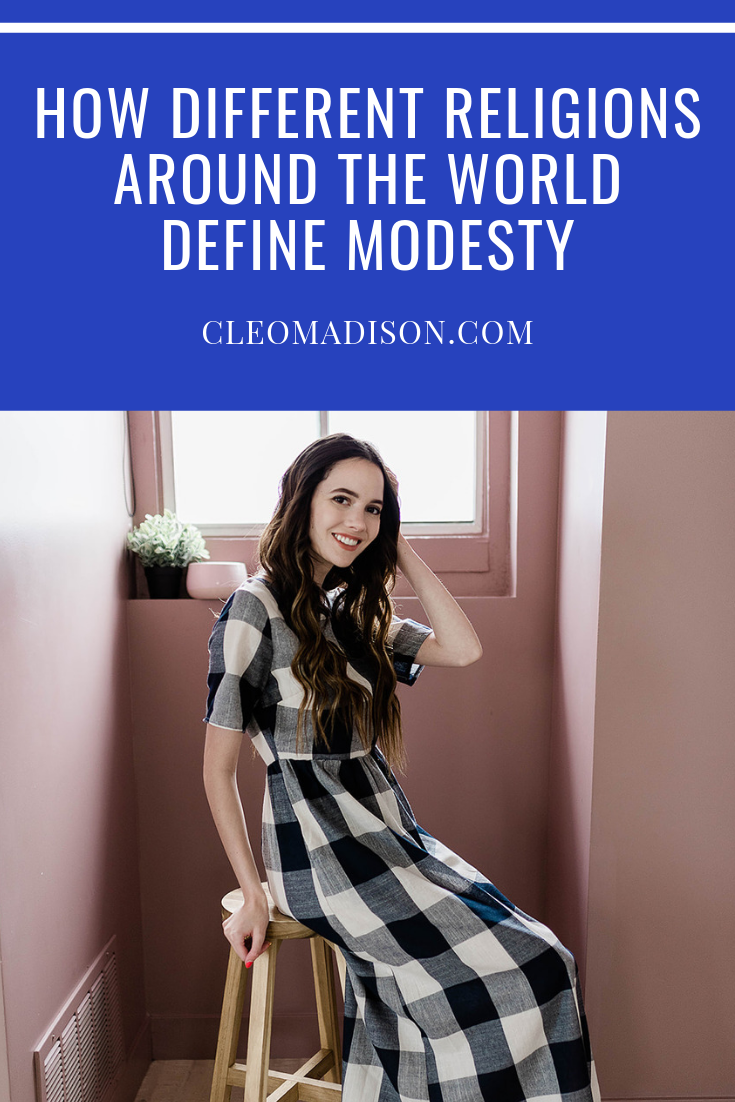 How Different Religions Around The World Define Modesty - CLEO MADISON