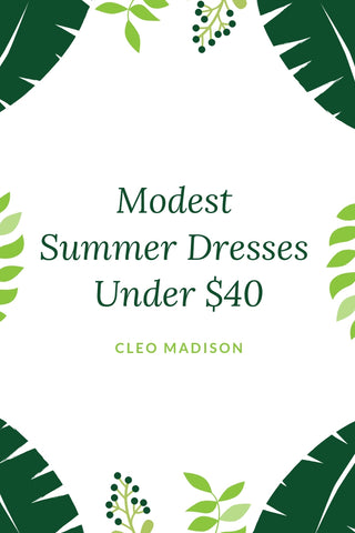 5ea0cea7a7ca 15 Modest Summer Dresses You Should Own In 2019 - CLEO MADISON