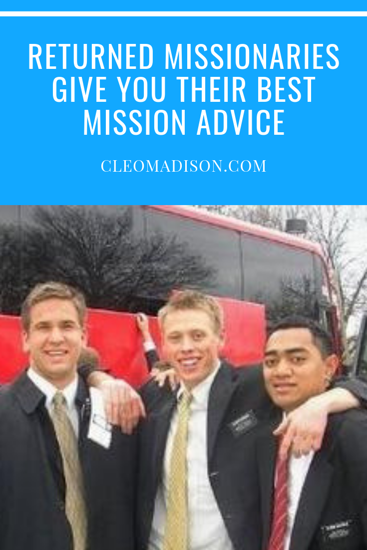 19 returned mormon missionaries share their best mission advice for prospective missionaries.