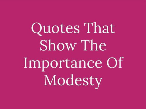 47c203d3d5e 60 Modesty Quotes and Bible Verses That Teach Modesty - CLEO MADISON