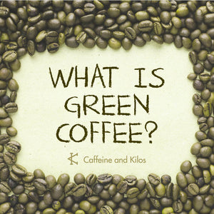 What is Green Coffee? All You Need to Know