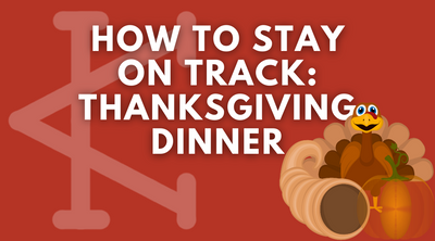 How to Stay on Track: Thanksgiving Dinner