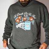 Caffeine and Kilos Inc apparel Till Death Crewneck