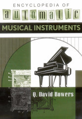 Encyclopedia of Auto Musical Instruments, by Bowers