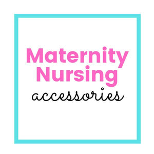 Maternity Nursing Accessories