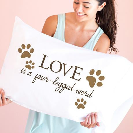 Love is a four legged word pillowcase